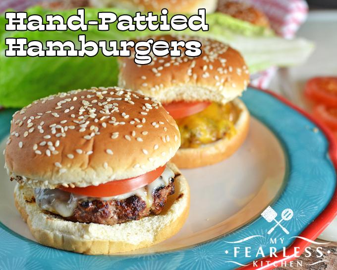 Hand Pattied Hamburgers My Fearless Kitchen