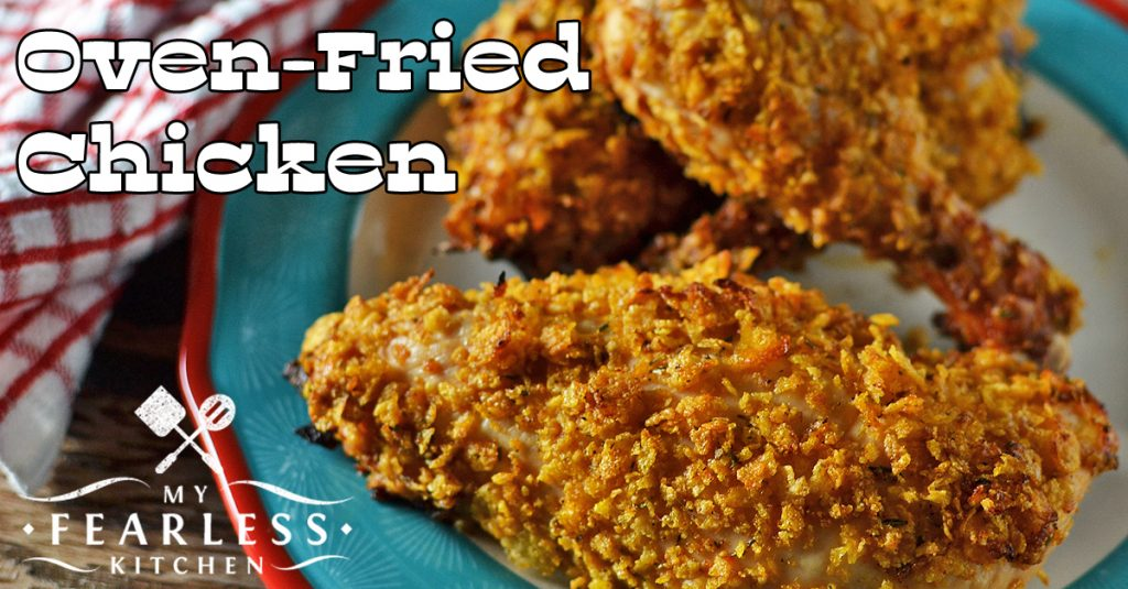 Oven-Fried Chicken - My Fearless Kitchen