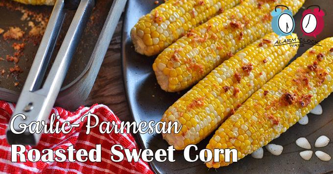 garlic-parmesan roasted sweet corn featured