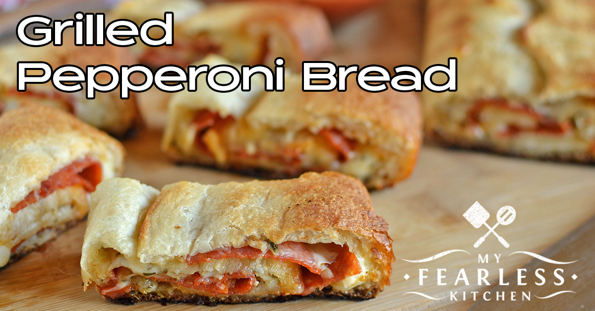 Grilled Pepperoni Bread - My Fearless Kitchen