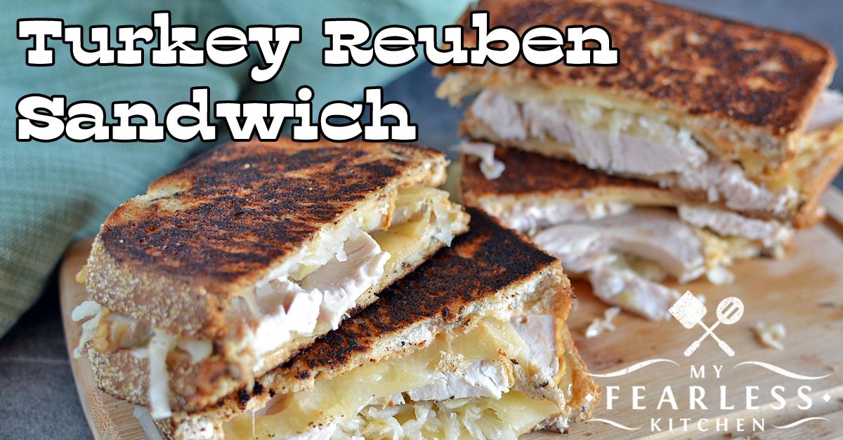 Turkey Reuben Sandwiches - My Fearless Kitchen