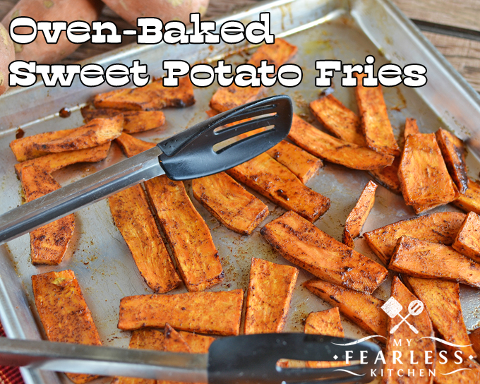 Oven Baked Sweet Potato Fries My Fearless Kitchen