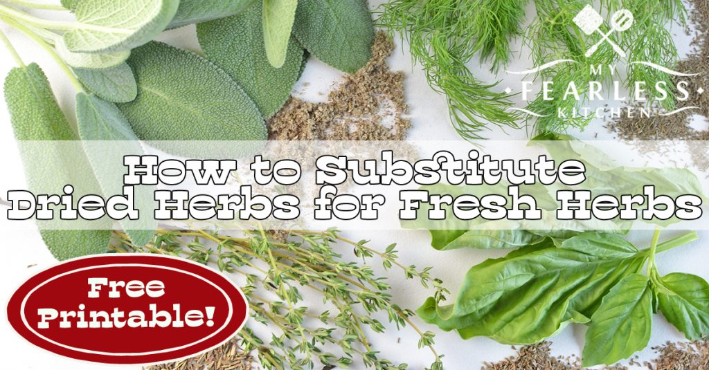 How To Substitute Dried Herbs For Fresh Herbs My Fearless Kitchen