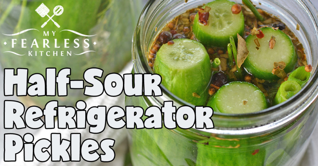 Half-Sour Refrigerator Pickles - My Fearless Kitchen